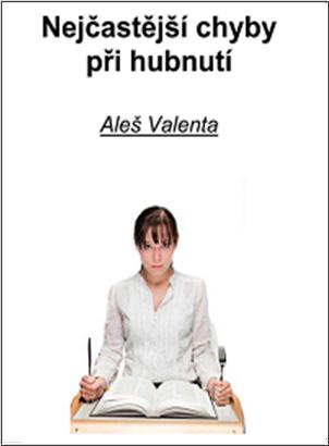 Nejcastejsi-chyby-pri-hubnuti-Ales-Valenta-ebook